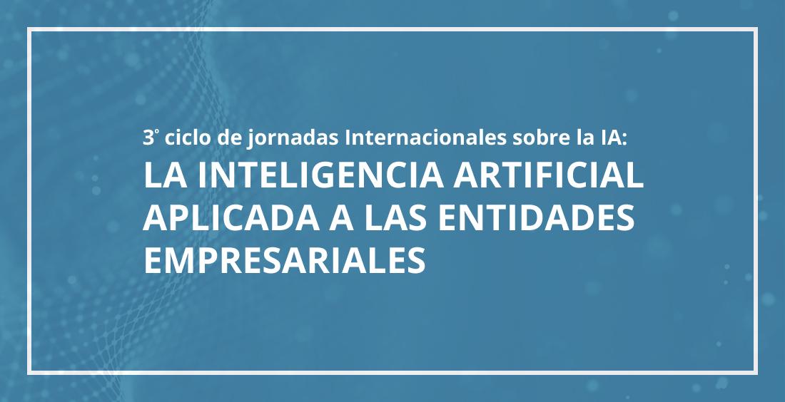 3º Ciclo de Jornadas Internacionales sobre Inteligencia Artificial